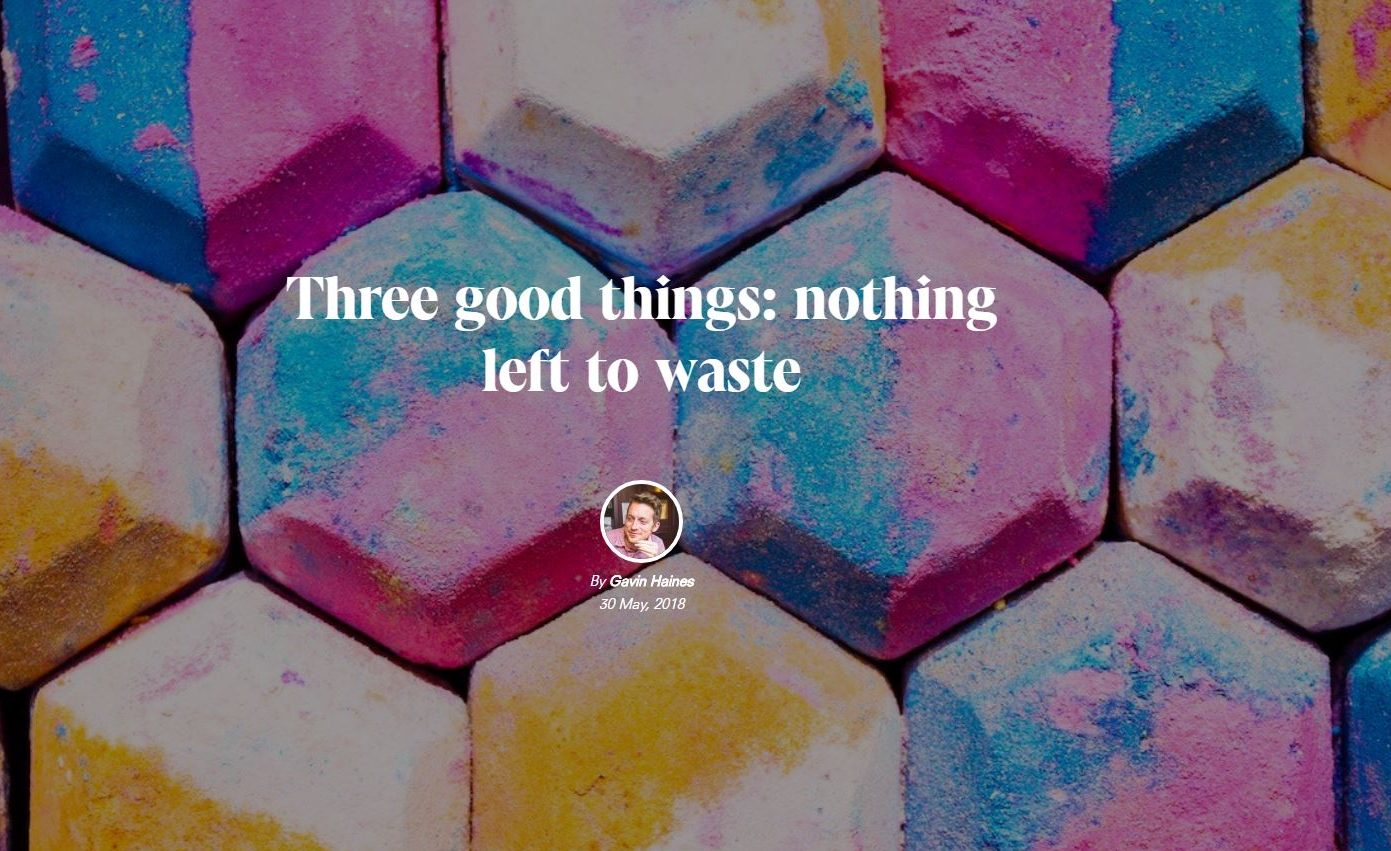 cover photo of article on positive news reading: three good things: nothing left to waste by Gavin Haines.
