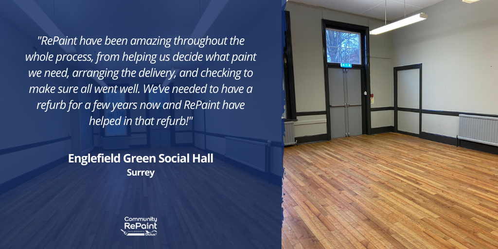 """ReColour review from a paint customer which reads: """"RePaint have been amazing throughout the whole process, from helping us decide what paint we need, arranging the delivery, and checking to make sure all went well. We've needed to have a refurb for a few years now and RePaint have helped in that refurb!"""" - Englefield Green Social Hall, Surrey"""