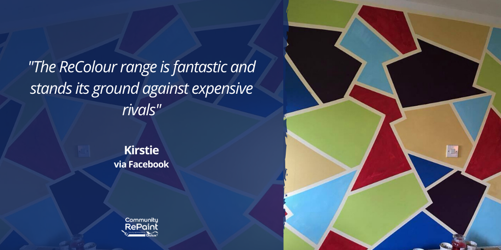 """ReColour review from a paint customer which reads: """"The ReColour range is fantastic and stands its ground against expensive rivals"""" - Kirstie via Facebook"""